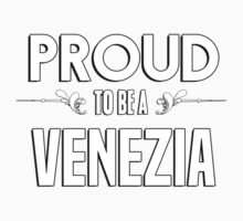 Proud to be a Venezia. Show your pride if your last name or surname is Venezia Kids Clothes