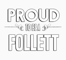 Proud to be a Follett. Show your pride if your last name or surname is Follett Kids Clothes