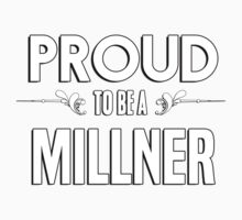 Proud to be a Millner. Show your pride if your last name or surname is Millner Kids Clothes