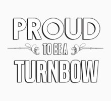 Proud to be a Turnbow. Show your pride if your last name or surname is Turnbow Kids Clothes