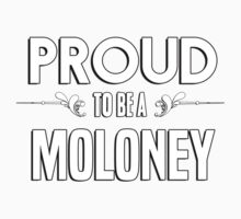 Proud to be a Moloney. Show your pride if your last name or surname is Moloney Kids Clothes
