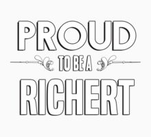 Proud to be a Richert. Show your pride if your last name or surname is Richert Kids Clothes