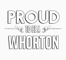 Proud to be a Whorton. Show your pride if your last name or surname is Whorton Kids Clothes