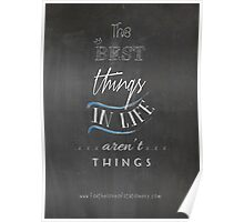 The Best Things in Life aren't Things Poster Poster