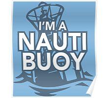 Girls Love Nauti Buoys Poster