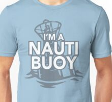 Girls Love Nauti Buoys Unisex T-Shirt