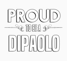 Proud to be a Dipaolo. Show your pride if your last name or surname is Dipaolo Kids Clothes