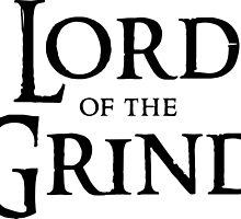 Lord of the Grind (Black) by tee4daily