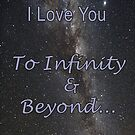 I Love You To Infinity and Beyond by antsp35