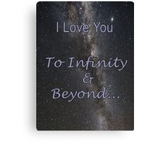 I Love You To Infinity and Beyond Canvas Print