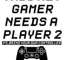 Needs A Player 2 by Rosalie Nukem