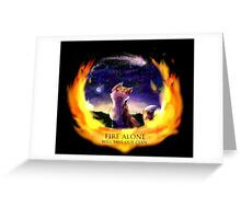 Fire Alone Greeting Card