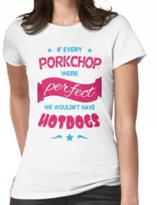 If Every Porkchop were Perfect Womens Fitted T-Shirt