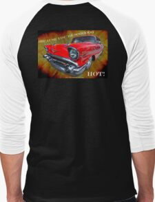 1957 Chevrolet Bel Air - Because You're Soooooooo HOT! Men's Baseball ¾ T-Shirt