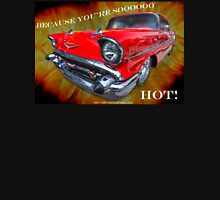 1957 Chevrolet Bel Air - Because You're Soooooooo HOT! Hoodie