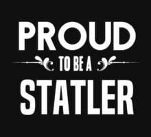 Proud to be a Statler. Show your pride if your last name or surname is Statler by mjones7778