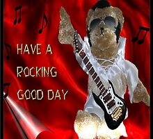 Have a Rockin Good Day - Birthday Card by judygal
