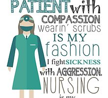 i treat my patient with compassion wearin' scrubs is my fashion i fight sickness with aggression nursing is my profession by teeshirtz