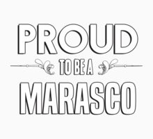 Proud to be a Marasco. Show your pride if your last name or surname is Marasco Kids Clothes