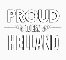 Proud to be a Helland. Show your pride if your last name or surname is Helland Kids Clothes