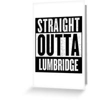 Straight Outta Lumbridge Greeting Card