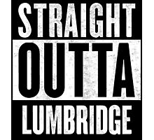 Straight Outta Lumbridge Photographic Print