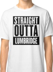 Straight Outta Lumbridge Classic T-Shirt