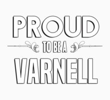 Proud to be a Varnell. Show your pride if your last name or surname is Varnell Kids Clothes