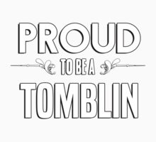Proud to be a Tomblin. Show your pride if your last name or surname is Tomblin Kids Clothes