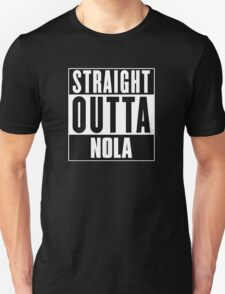 Straight outta Nola! T-Shirt