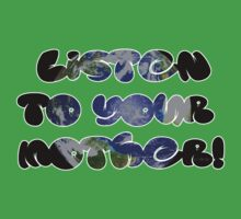 Listen To Your Mother!  by LookOutBelow