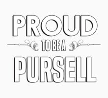Proud to be a Pursell. Show your pride if your last name or surname is Pursell Kids Clothes