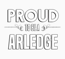 Proud to be a Arledge. Show your pride if your last name or surname is Arledge Kids Clothes
