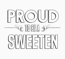Proud to be a Sweeten. Show your pride if your last name or surname is Sweeten Kids Clothes