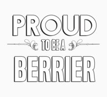 Proud to be a Berrier. Show your pride if your last name or surname is Berrier Kids Clothes