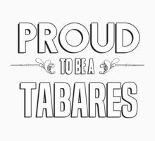 Proud to be a Tabares. Show your pride if your last name or surname is Tabares Kids Clothes