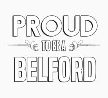Proud to be a Belford. Show your pride if your last name or surname is Belford Kids Clothes