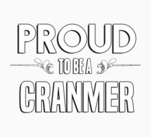 Proud to be a Cranmer. Show your pride if your last name or surname is Cranmer Kids Clothes