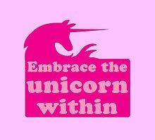 Embrace the Unicorn within by jazzydevil