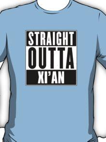Straight outta Xi'an! T-Shirt