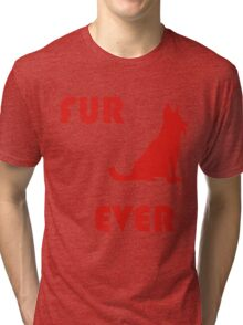 FUR ever Tri-blend T-Shirt