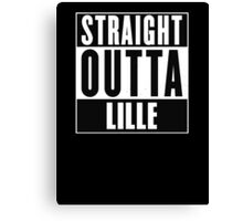 Straight outta Lille! Canvas Print
