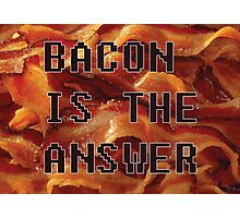 Bacon - Need i say more ? Photographic Print