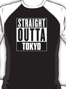 Straight outta Tokyo! T-Shirt