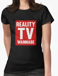 Reality TV Wannabe Womens Fitted T-Shirt