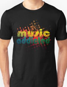 music addicted  T-Shirt