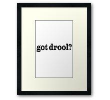 Got drool geek funny nerd Framed Print