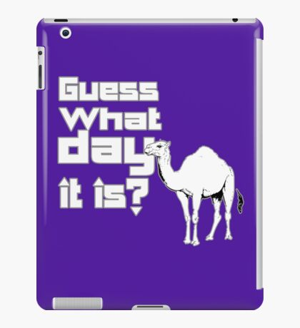 Happier than a camel on hump day geek funny nerd iPad Case/Skin