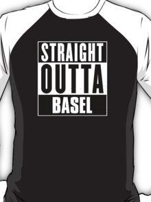 Straight outta Basel! T-Shirt