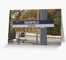 MBTA Commuter Rail Station's Mansfield sign (OUTBOUND) Greeting Card